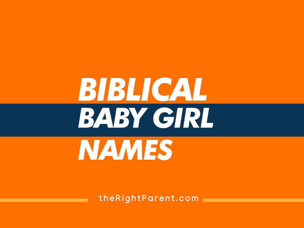 351+ Biblical Baby Girl Name Lists - theRightParent.Com